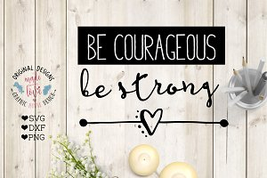 Be Courageous Be Strong SVG