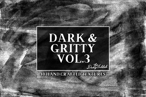 Dark & Gritty Vol. 3