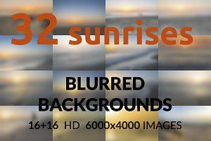 32 sunrises. Blurred backgrounds