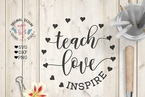 Teach Love Inspire SVG Cutting File