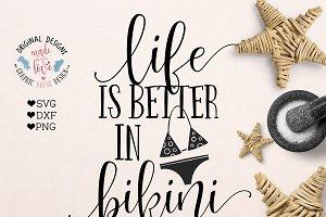 Life is better in Bikini Cut File