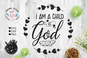 Child Of God Cutting Files Custom Designed Graphics Creative Market