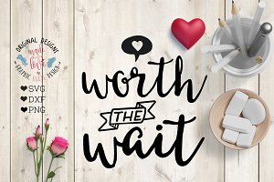 Worth the wait Cutting File