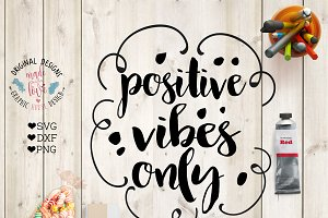 Positive Vibes Only Cutting File