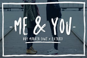 Me and you | Dry Marker font + extra