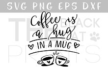 Coffee is a hug in a mug SVG DXF PNG