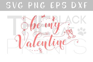 Be my Valentine SVG DXF PNG EPS