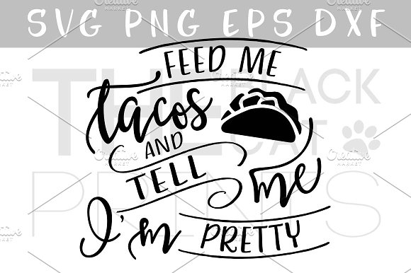 Feed me tacos SVG DXF PNG EPS