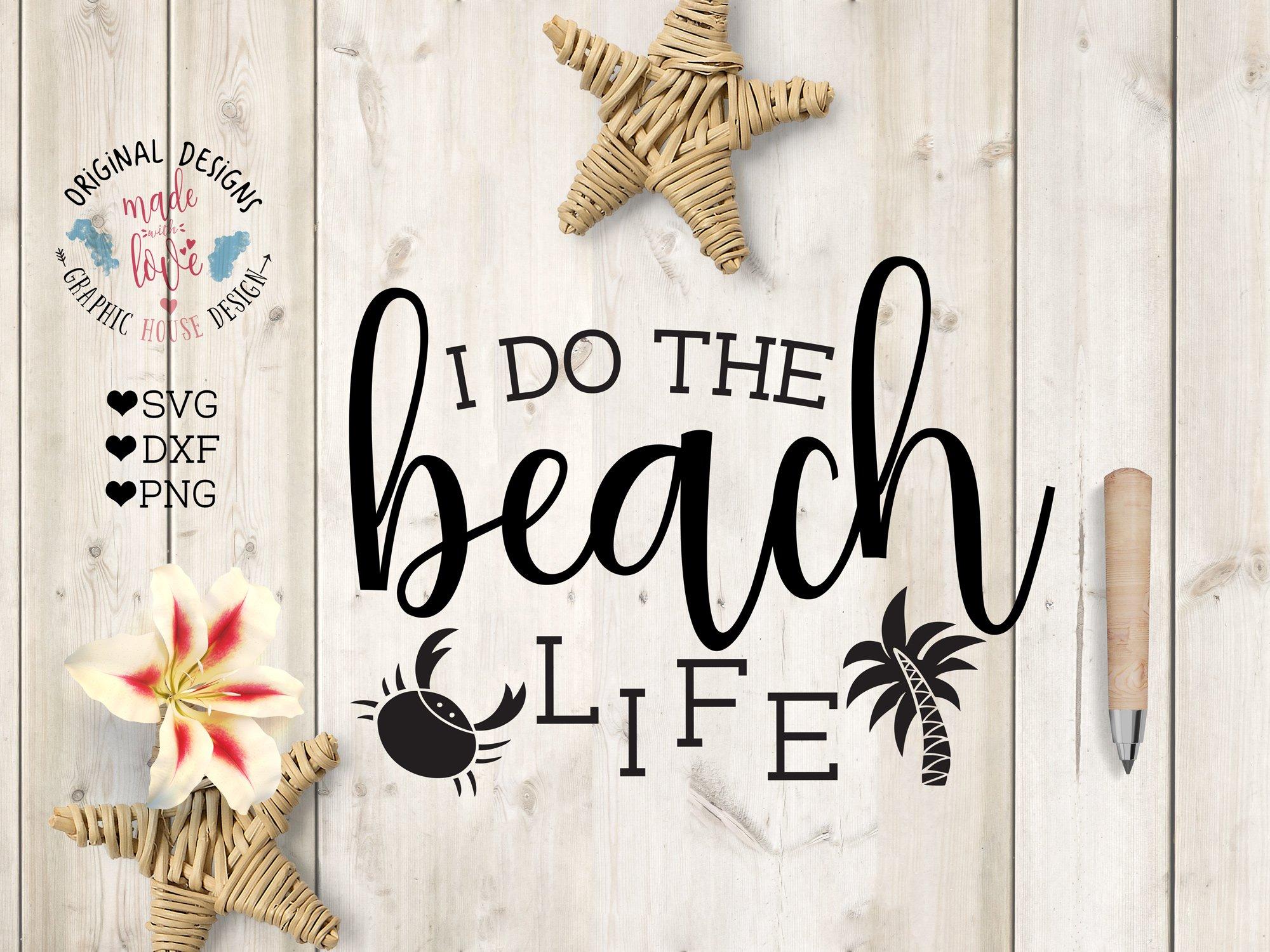 I Do The Beach Life Cutting File Pre Designed Illustrator Graphics Creative Market