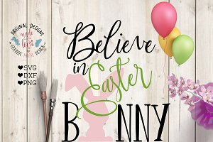 Believe in Easter Bunny Cutting File