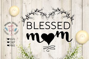 Blessed Mom SVG Cutting File
