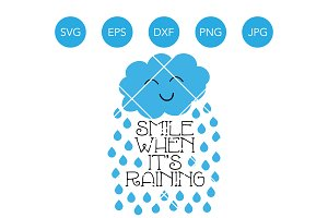 Smile When its Raining SVG