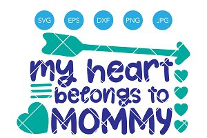 My Heart Belongs to Mommy SVG