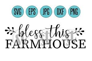 Bless this Farmhouse SVG cut file