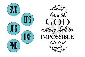 For with God nothing shall be.. SVG