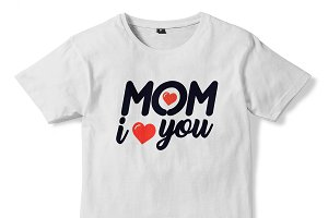 MOM I LOVE YOU T-shirt Design 10