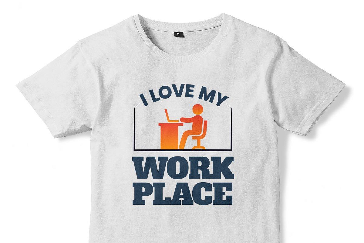 I LOVE MY WORKPLACE | T-Shirt 12