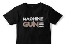 MACHINE GUN | T-shirt Design 16