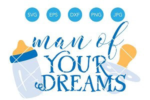 Man of Your Dreams Baby SVG Cut File