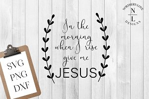 Give Me Jesus SVG PNG DXF