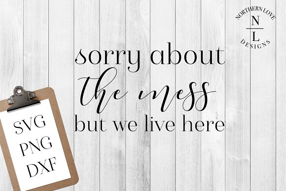 Sorry About The Mess SVG PNG DXF