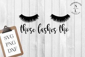 Those Lashes Tho SVG PNG DXF