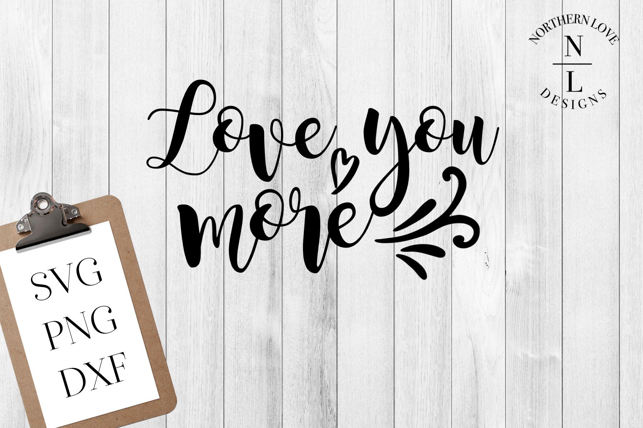 Download Love You More SVG PNG DXF | Custom-Designed Illustrations ...