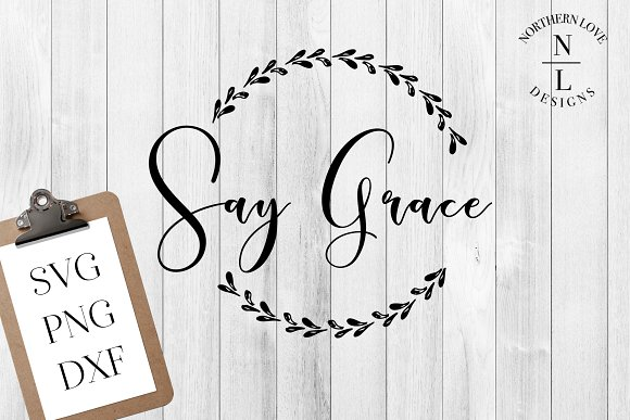 Say Grace SVG PNG DXF