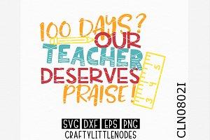100 Days, Teachers Deserves Praise!