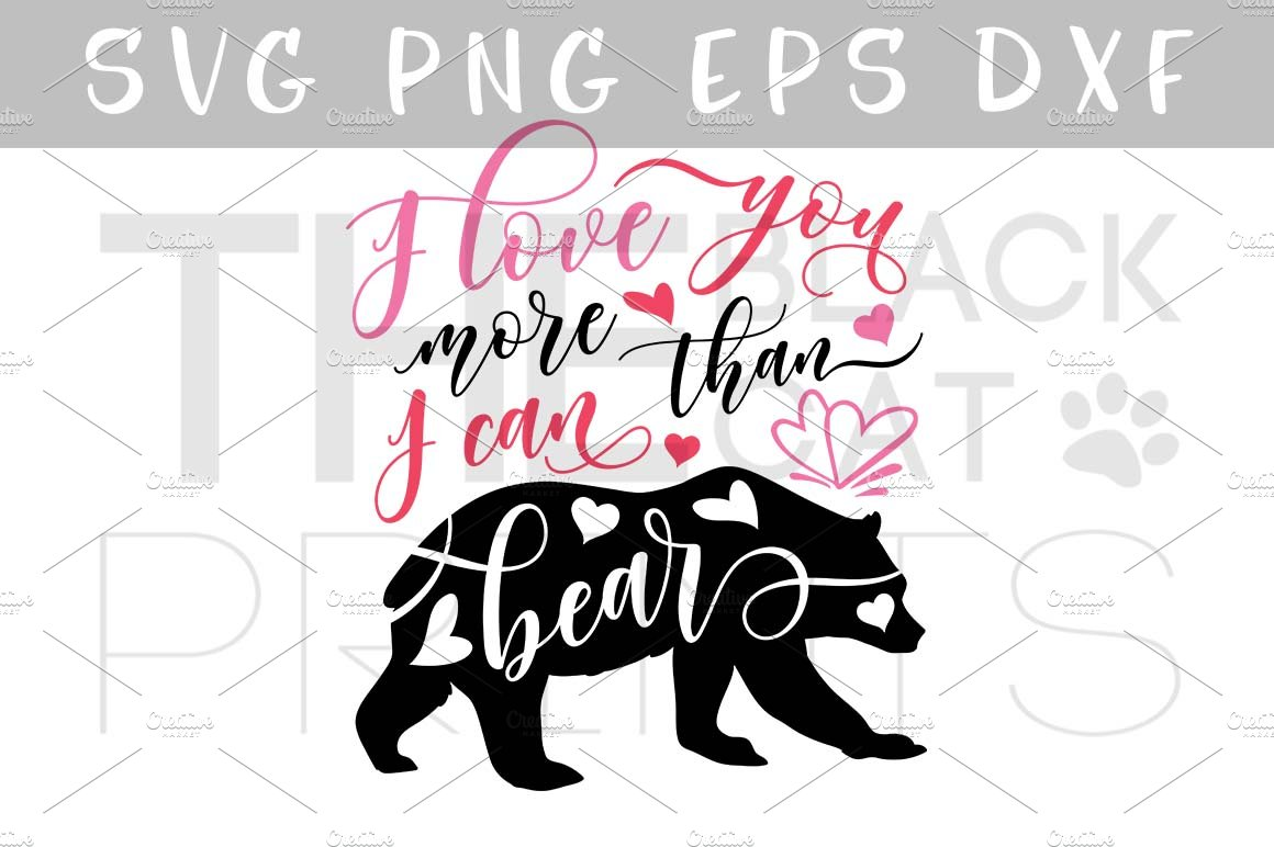 Download I love you more than I can bear SVG ~ Illustrations ...