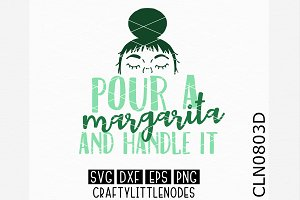 Pour A Margarita and Handle It SVG