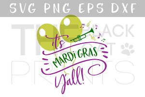 It's Mardi Gras Yall! SVG DXF PNG EP