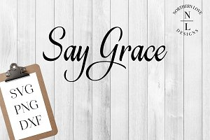 Say Grace SVG, PNG, DXF