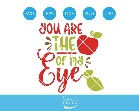 You are the Apple of my Eye SVG