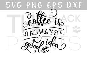 Coffee is always a good idea SVG DXF
