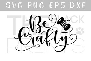 Be Crafty SVG DXF PNG EPS