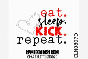Eat Sleep Kick Repeat SVG
