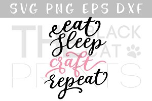 Eat Sleep Craft Repeat SVG DXF PNG