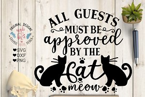 Guests must be approved by the Cat