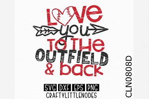 Love You To The Outfield & Back SVG