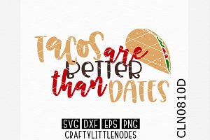 Tacos Are Better Than Dates