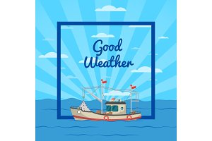 Good weather poster with vessel