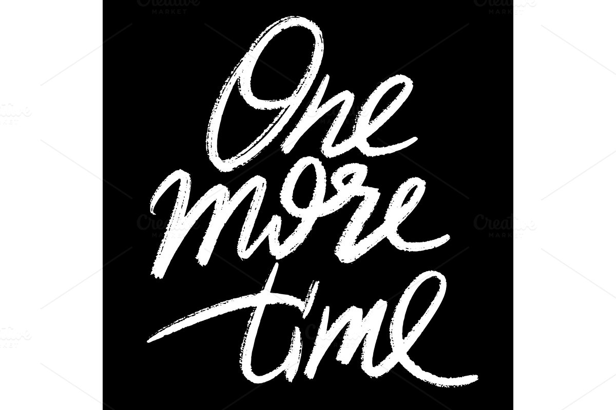 One more time hand lettering vector illustration