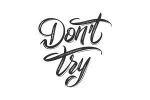 Do not try hand lettering vector illustration