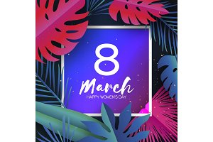 Trendy 8 March. Tropical palm leaves, plants. Paper cut style. Exotic Hawaiian holidays. Space for text. Square frame. Happy Women s Day. 8 March. Mother s Day.