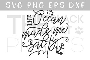 The ocean made me salty SVG DXF PNG