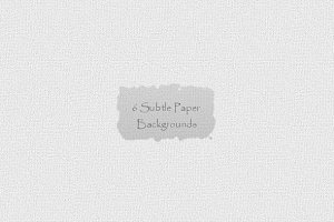 6 Subtle Paper Backgrounds