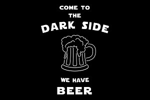Come to the dark side, we have beer