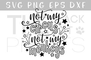 Not my circus Not my monkeys SVG DXF