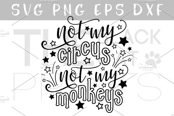 Get Not My Circus Not My Monkeys Svg Dxf Png Eps Design